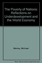 The Poverty of Nations: Reflections on Underdevelopment and the World Economy