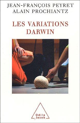 Les variations Darwin par Jean-François Peyret, Alain Prochiantz