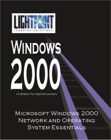 Microsoft Windows 2000 Network and Operating System Essentials (Lightpoint Learning Solutions Windows 2000) por Corp