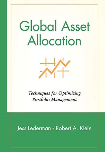 Global Asset Allocation: Techniques for Optimizing Portfolio Management (Wiley Finance)