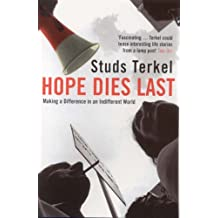 Hope Dies Last: Making a Difference in an Indifferent World