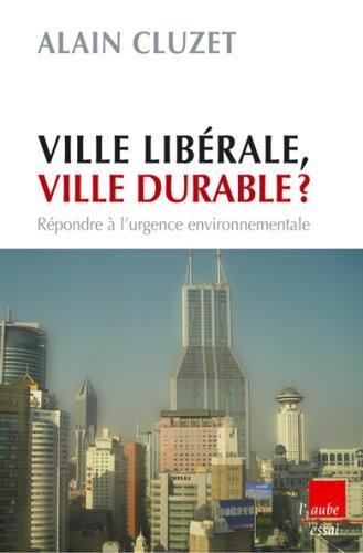 Ville libérale, ville durable ? : Répondre à l'urgence environnementale