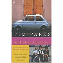 [(An Italian Education)] [Author: Tim Parks] published on (May, 2001)