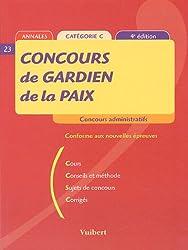 Concours de Gardien de la paix : Cours, Conseils et méthodes, Sujets de concours, Corrigés