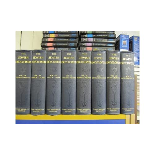 The Jewish Encyclopedia: A Descriptive Record of the History, Religion, Literature and Custom of the Jewish People. 12 vols
