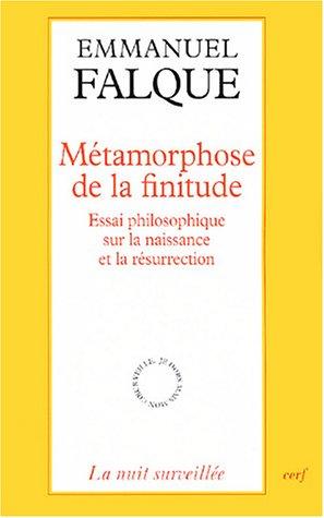 Métamorphose de la finitude : Essai philosophique sur la naissance et la résurrection par Emmanuel Falque