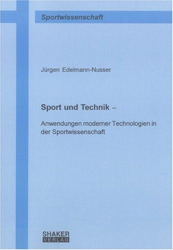 Sport und Technik –: Anwendungen moderner Technologien in der Sportwissenschaft (Berichte aus der Sportwissenschaft)