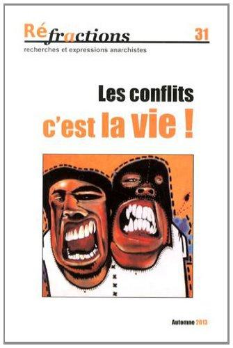 Réfractions, N° 31, Automne 2013 : Les conflits, c'est la vie ! par Bernard Hennequin