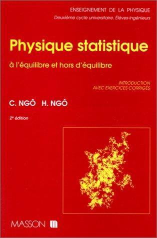 PHYSIQUE STATISTIQUE A L'EQUILIBRE ET HORS D'EQUILIBRE. Introduction avec exercices corrigs, 2me dition