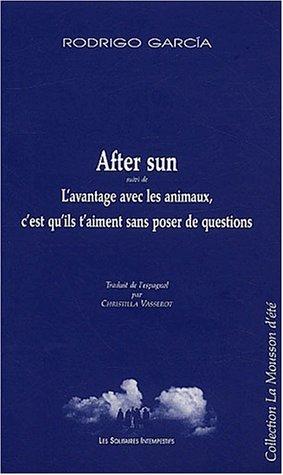 After sun suivi de L'avantage avec les animaux, c'est qu'ils t'aiment sans poser de questions