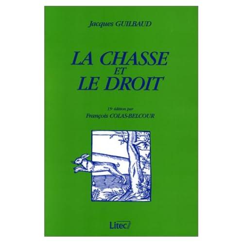 La Chasse et le Droit (ancienne édition)