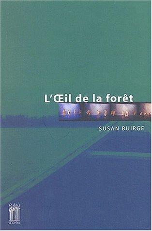 L'Oeil de la forêt par Susan Buirge