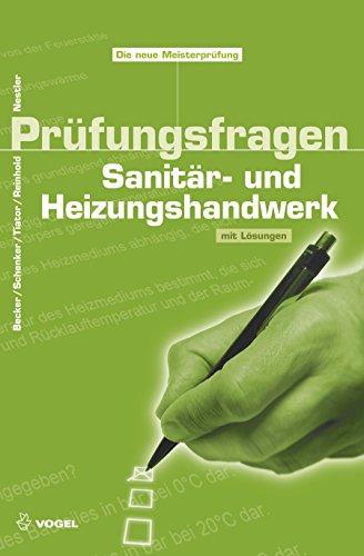 Prüfungsfragen Sanitär- und Heizungshandwerk: Mit Lösungen (Sanitär - Heizung - Klima) - Heizung Handwerk