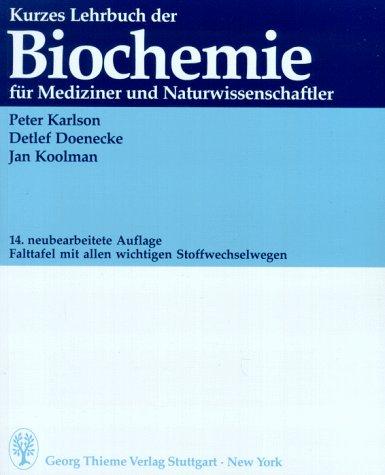 Kurzes Lehrbuch der Biochemie für Mediziner und Naturwissenschaftler