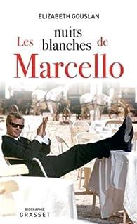 Les nuits blanches de Marcello par Elizabeth Gouslan