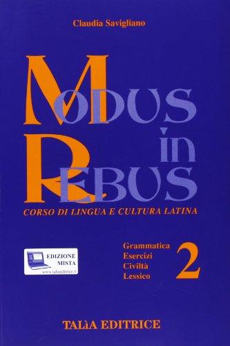 Modus in rebus. Corso di lingua e cultura latina. Con espansione online. Per le Scuole superiori: 2