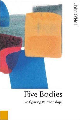 Five Bodies: Re-figuring Relationships (Published in association with Theory, Culture & Society)