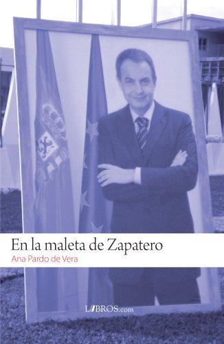 En la maleta de Zapatero por Ana Pardo de Vera