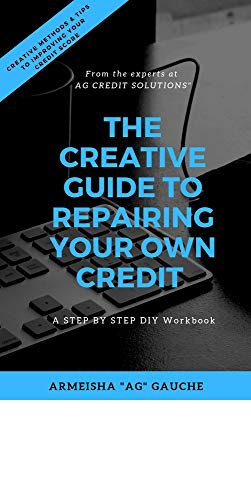 The Creative Guide To Repairing Your Own Credit (English Edition)