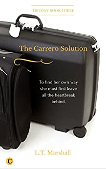 The Carrero Solution: Finale book 3 of The Carrero Trilogy by [Marshall, L.T.]