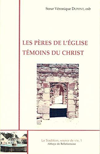 Les pères de l'Eglise, témoins du Christ
