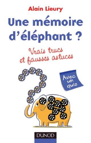 Une mémoire d'éléphant ? vrais trucs et fau...