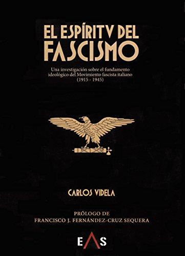 El espíritu del fascismo: Una investigación sobre el fundamento ideológico del movimiento fascista italiano (1915-1945) (Janus)