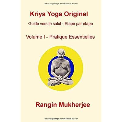 Kriya Yoga Originel: Volume I -  Pratique Essentielles