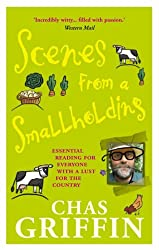 Scenes From A Smallholding: From the Popular Series in the HDRA Magazine the