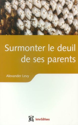 Surmonter le deuil de ses parents