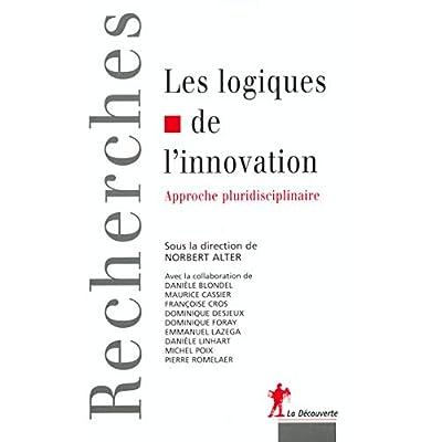 Les Logiques de l'innovation : Approche pluridisciplinaire