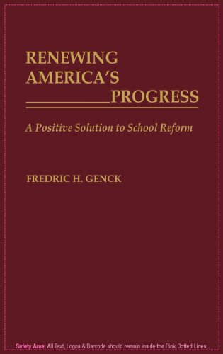 Renewing America's Progress: A Positive Solution to School Reform
