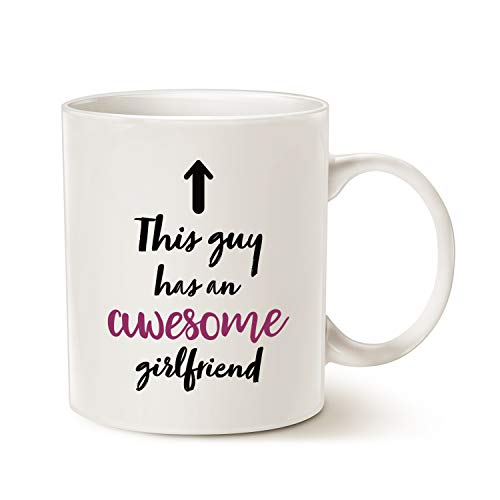 4845c398a48 Funny Boyfriend Coffee Mug - This Guy has an Awesome Girlfriend - Best  Valentines Day Gifts for Boyfriend, Men - Unique Present Ideas for Him Cup  ...