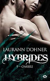Hybrides, tome 9 : Ombre par Laurann Dohner