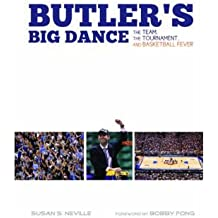 By Susan S Neville ; Bobby Fong ( Author ) [ Butler's Big Dance: The Team, the Tournament, and Basketball Fever By Nov-2010 Paperback