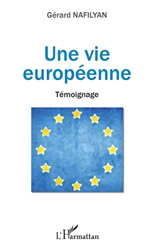 Une vie européenne: Témoignages