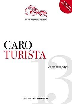 Caro turista (Occhi aperti su Venezia Vol. 13) (Italian Edition)
