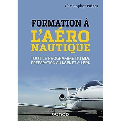 Formation à l'aéronautique - Tout le programme du BIA, préparation au LAPL et au PPL