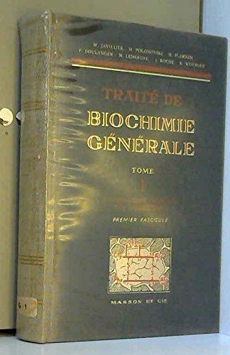 Traite De Biochimie Generale. Tome 1: Composition chimique Des Organismes. (Premier Fascicule, Deuxieme Fascicule).