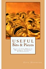 Useful Bits & Pieces: Biblical Readings, Stories and Dialogues for Easy Use Paperback