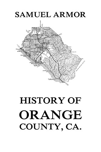 History of Orange County, Ca. (English Edition)