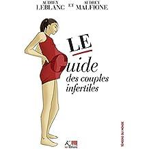 Le guide des couples infertiles: Des conseils pour surmonter la stérilité (Témoins du monde) (French Edition)