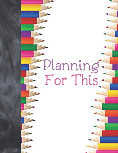 Planning For This: Get Organized Pencil Crayon Art Undated Curriculum Timetable School Planner Scheduler For The Year - Purple Yellow Blue Green Pink Rainbow