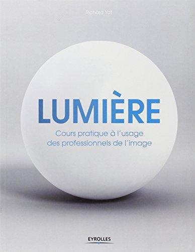 Lumière: Cours pratique à l'usage des professionnels de l'image.