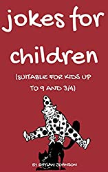 Jokes for Children: (Suitable for Kids under 9 and 3/4) (English Edition)