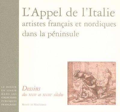 L'Appel de l'Italie, artistes français et nordiques dans la péninsule : Dessins des XVIIe et XVIIIe siècles
