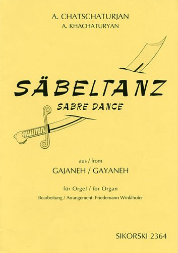 Chatschaturjan: Sabeltanz/Sabre Dance: Aus Gajaneh Fur Orgel/From Gayaneh For Organ