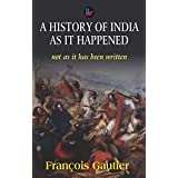 A History of India as it Happened