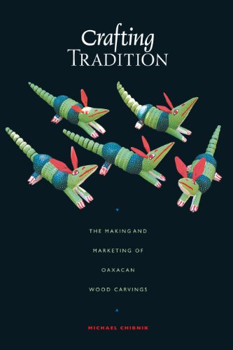 Crafting Tradition: The Making and Marketing of Oaxacan Wood Carvings (Joe R. and Teresa Lozano Long Series in Latin American and   Latino Art and Culture) (English Edition) por Michael Chibnik