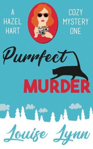 Purrfect Murder: A Hazel Hart Cozy Mystery one: Volume 1